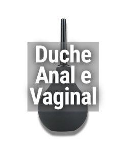 DUCHE ANAL E VAGINAL