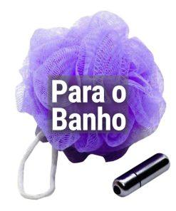 PARA O BANHO